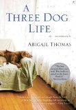 A Three Dog Life: a memoir - Abigail Thomas