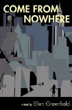 Come From Nowhere - Ellen Greenfield