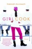 Girl Cook: A Novel - Hannah McCouch