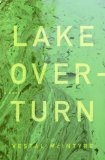 Lake Overturn: A Novel - Vestal Mcintyre