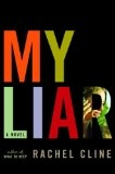 My Liar: A Novel - Rachel Cline