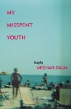 My Misspent Youth: Essays - Meghan Daum