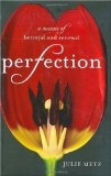 Perfection: A Memoir of Betrayal and Renewal - Julie Metz