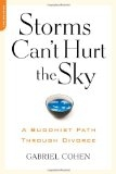 Storms Can\'t Hurt the Sky: A Buddhist Path Through Divorce - Gabriel Cohen