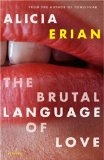 The Brutal Language of Love: Stories - Alicia Erian