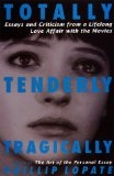 Totally, Tenderly, Tragically - Phillip Lopate