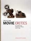 American Movie Critics: From the Silents Until Now - Phillip Lopate