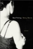 Bad Timing: A Novel - Betsy Berne