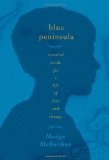 Blue Peninsula: Essential Words for a Life of Loss and Change - Madge McKeithen