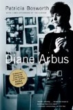 Diane Arbus: A Biography - Patricia Bosworth
