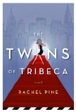 The Twins of Tribeca - Rachel Pine